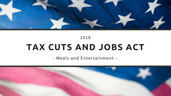 Are Meals and Entertainment Deductible in 2018?