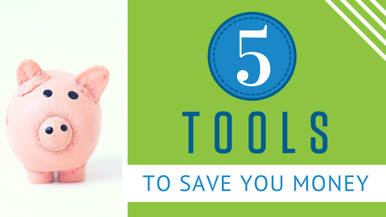 5 Tools to Save You Money in 2018